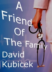 A Friend of the Family ebook by David Kubicek