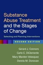 Substance Abuse Treatment and the Stages of Change, Second Edition - Selecting and Planning Interventions ekitaplar by Gerard J. Connors, PhD, Carlo C. DiClemente,...