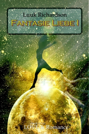 Fantasie Liebe I ebook by Luuk Richardson