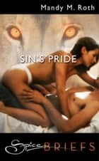 Sin's Pride (Mills & Boon Spice Briefs) ebook by Mandy M. Roth