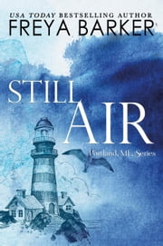 Still Air - a Portland, ME, novel, #4 ebook by Freya Barker