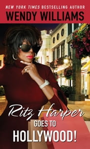Ritz Harper Goes to Hollywood! ebook by Zondra Hughes,Karen Hunter,Wendy Williams