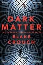 Dark Matter ebook by Blake Crouch