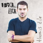 Thomas Dale: Love, Me audiobook by Thomas Dale