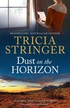 Dust On The Horizon ebook by Tricia Stringer