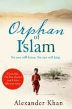 Orphan of Islam ebook by Alexander Khan