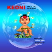 Keoni the Good Menehune ebook by Kupuna Kane
