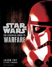 The Essential Guide to Warfare: Star Wars ebook by Jason Fry,Paul R. Urquhart