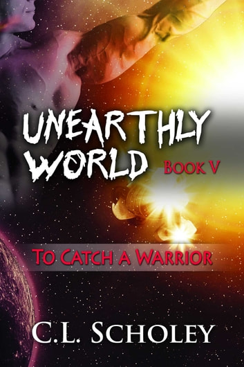 To Catch A Warrior ebook by C.L. Scholey