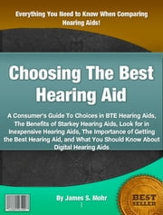 Choosing The Best Hearing Aid ebook by Kobo.Web.Store.Products.Fields.ContributorFieldViewModel
