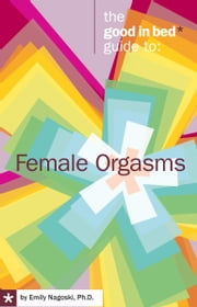 Female Orgasms ebook by Emily Nagoski Ph.D.