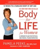 Body-for-Life for Women - A Woman's Plan for Physical and Mental Transformation ebook by Pamela Peeke, Cindy Crawford