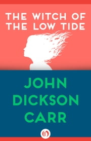 The Witch of the Low Tide ebook by John Dickson Carr