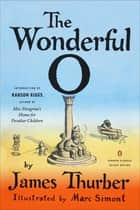 The Wonderful O - (Penguin Classics Deluxe Edition) ebook by James Thurber, Marc Simont, Ransom Riggs