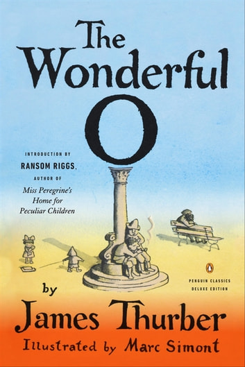 The Wonderful O - (Penguin Classics Deluxe Edition) ebook by James Thurber