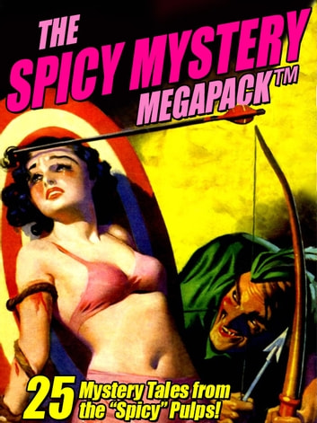 The Spicy Mystery Megapack 25 Tales From The Spicy Pulps Ebook By Hugh B Cave 9781479407200 Rakuten Kobo United States