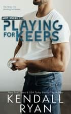 Playing for Keeps ebook by Kendall Ryan