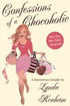 Confessions of a Chocoholic - A humorous insight ebook by Lynda Renham