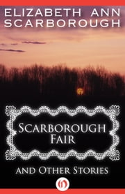 Scarborough Fair - And Other Stories ebook by Elizabeth A Scarborough