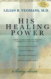 His Healing Power ebook by Lilian Yeomans