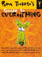Ben Trovato's Guide to Everything ebook by Ben Trovato