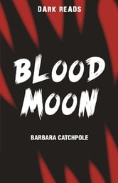 Blood Moon ebook by Barbara Catchpole