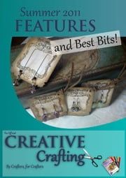Creative Crafting Summer 2011: Features & Best Bits ebook by Creative Crafting