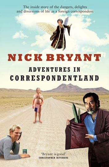 Adventures in Correspondentland ebook by Nick Bryant