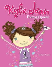 Kylie Jean Football Queen ebook by Marci Peschke,Tuesday Mourning