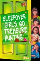 Sleepover Girls Go Treasure Hunting (The Sleepover Club, Book 54) ebook by
