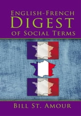 An English – French Digest of Social Terms ebook by Bill St. Amour