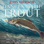 Dances With Trout audiobook by John Gierach