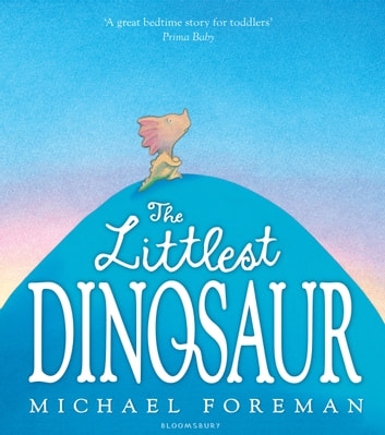 The Littlest Dinosaur ebook by Michael Foreman