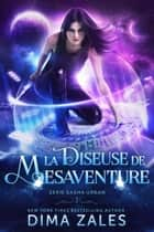 La Diseuse de mésaventure ebook by