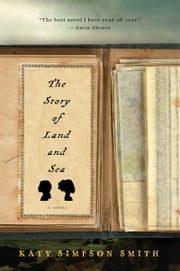The Story of Land and Sea - A Novel ebook by Katy Simpson Smith