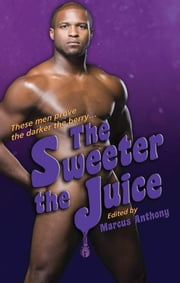 The Sweeter the Juice ebook by Anthony, Marcus
