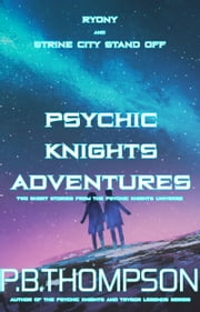 Psychic Knights Adventures - Ryony and Strine City Stand Off ebook by P.B.Thompson