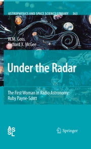 Under the Radar - The First Woman in Radio Astronomy: Ruby Payne-Scott ebook by Richard McGee,Miller Goss