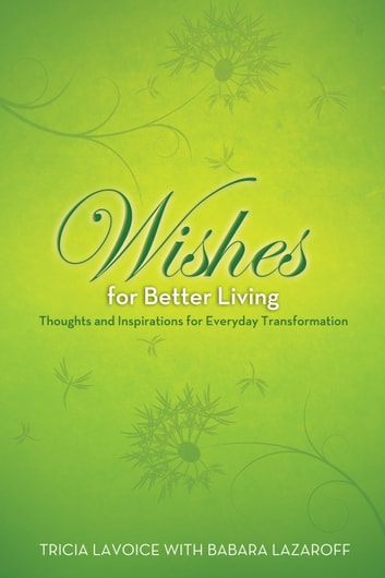Wishes for Better Living ebook by Tricia Lavoice