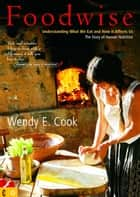 Foodwise ebook by Wendy E. Cook