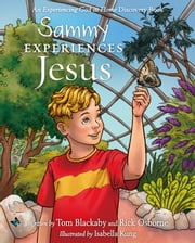Sammy Experiences Jesus ebook by Tom Blackaby,Rick Osborne,Isabella Kung