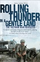Rolling Thunder in a Gentle Land - The Vietnam War Revisited ebook by Andrew Wiest
