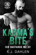 Karma's Bite - Sin's Bastards MC, #2 ebook by Kj Dahlen