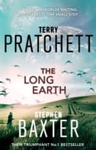 The Long Earth - (Long Earth 1) ebook by Terry Pratchett, Stephen Baxter