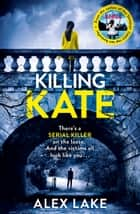 Killing Kate eBook par Alex Lake