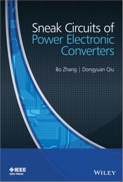 Sneak Circuits of Power Electronic Converters ebook by Bo Zhang,Dongyuan Qiu