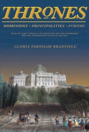 THRONES - Dominions Principalities Powers ebook by Gloria Parnham Bradfield