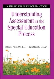 Understanding Assessment in the Special Education Process - A Step-by-Step Guide for Educators ebook by Kobo.Web.Store.Products.Fields.ContributorFieldViewModel