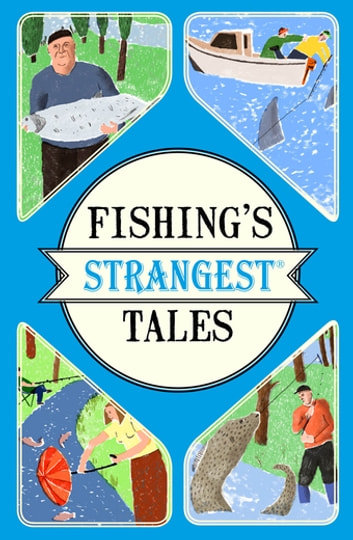 Fishing's Strangest Tales ebook by Tom Quinn