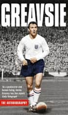 Greavsie - The Autobiography ebook by Jimmy Greaves